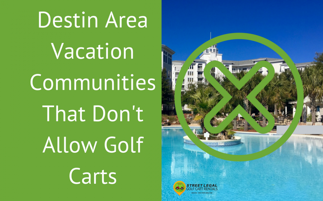 Destin Area Vacation Communities That Don't Allow Golf Carts