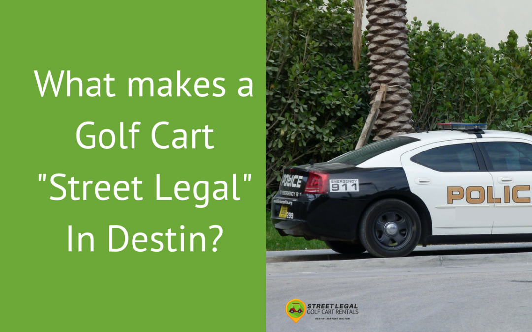 "What makes a Golf Cart ""Street Legal?"""